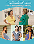 Oral Healthcare During Pregnancy: A National Consensus Statement